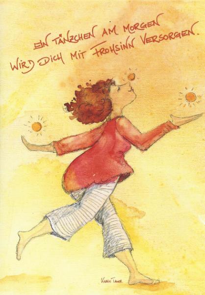 Postkarte - Ein Tänzchen am Morgen wird dich mit Frohsinn versorgen